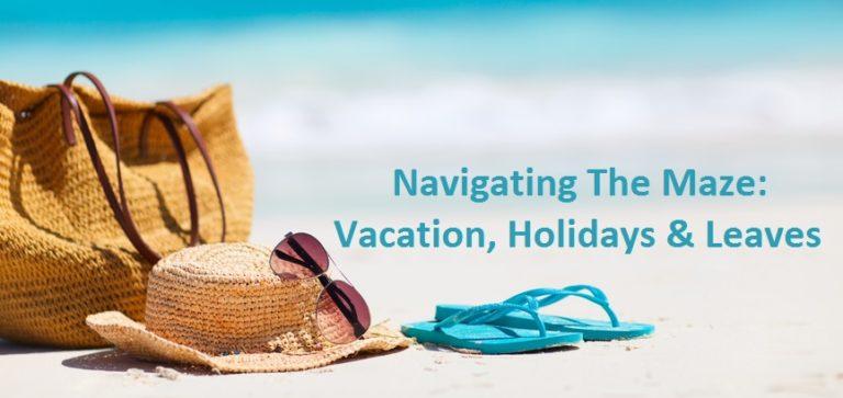 Webinar: Navigating the Maze: Vacation, Holidays and Leaves