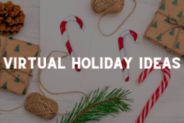 Virtual Holiday Ideas