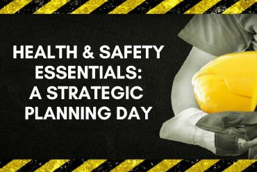 Health & Safety Essentials: A Strategic Planning Day